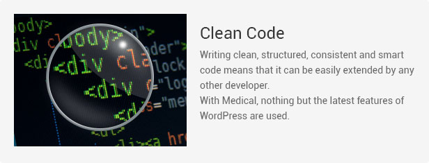 Clean code: Writing clean, structured, consistent and smart code means that it can be easily extended by any other developer.