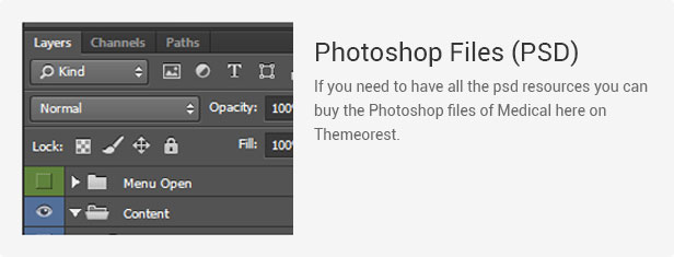 Photoshop Files (PSD): If you need to have all the psd resources you can buy the Photoshop files of Medical here on Themeorest.